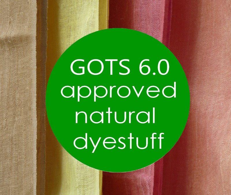 GOTS 6.0 – Colorants naturels & mordants certifiés conformes